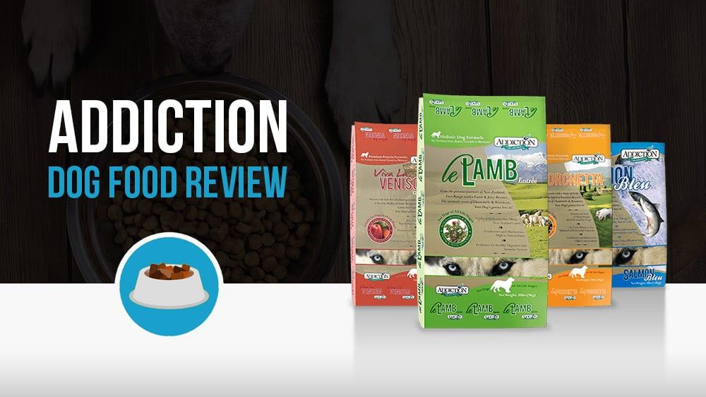 Addiction dog food review